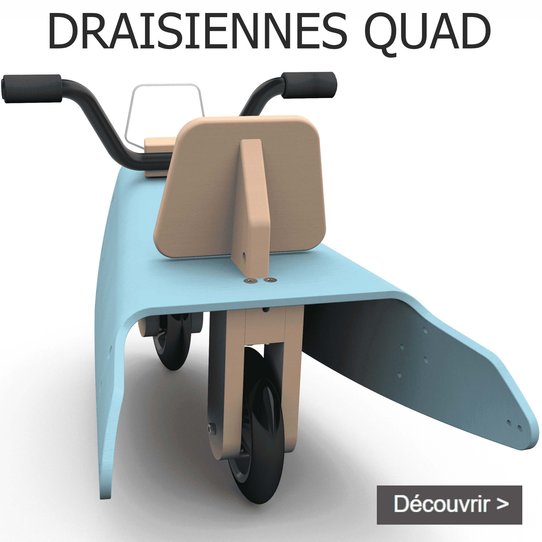 Draisiennes quad en bois fabrication en France pour enfant de 1 à 3 ans